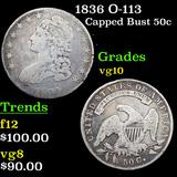 1836 O-113 Capped Bust Half Dollar 50c Grades vg+