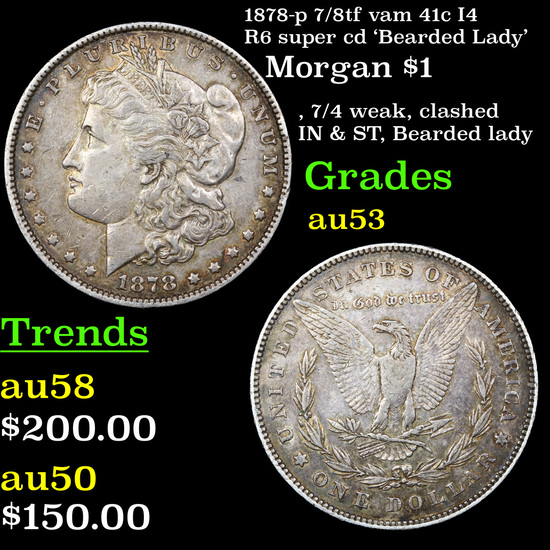 1878-p 7/8tf vam 41c I4 R6 super cd 'Bearded Lady' Morgan Dollar $1 Grades Select AU