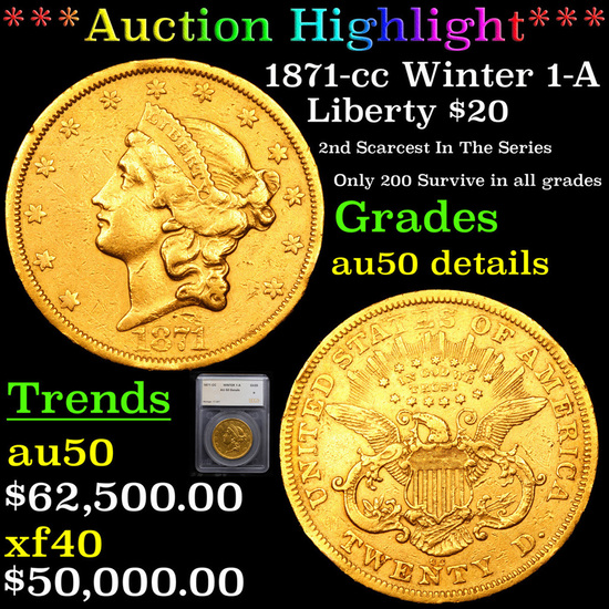 ***Auction Highlight*** 1871-cc Winter 1-A Gold Liberty Double Eagle 20 Graded au50 details By SEGS