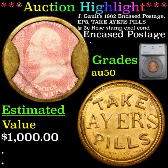 ***Auction Highlight*** J. Gault's 1862 Encased Postage, EP8, TAKE AYERS PILLS & 3c Rose stamp exel
