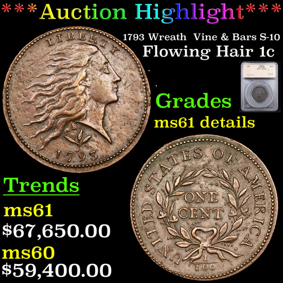 ***Auction Highlight*** 1793 Wreath  Vine & Bars S-10 Flowing Hair large cent 1c Graded ms61 details