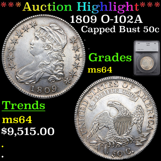 ***Auction Highlight*** 1809 O-102A Capped Bust Half Dollar 50c Graded ms64 By SEGS (fc)