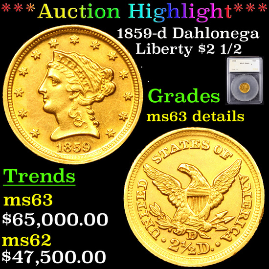 ***Auction Highlight*** 1859-d Dahlonega Gold Liberty Quarter Eagle $2 1/2 Graded ms63 details By SE