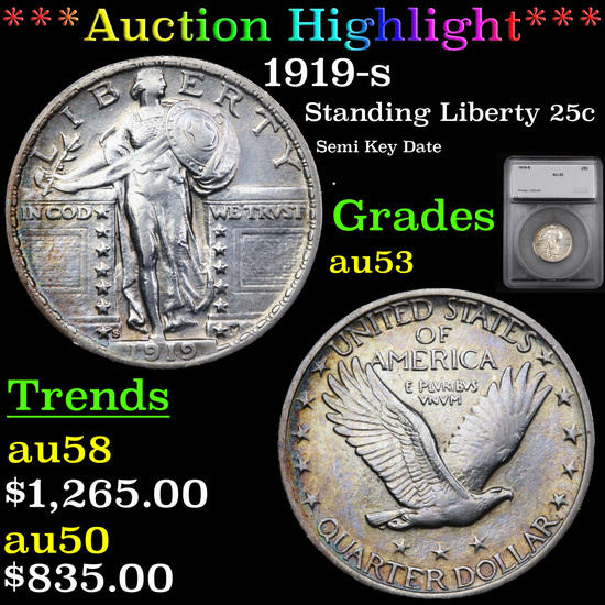 ***Auction Highlight*** 1919-s Standing Liberty Quarter 25c Graded au53 By SEGS (fc)