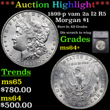 ***Auction Highlight*** 1899-p vam 2a I2 R5 Morgan Dollar $1 Graded ms64+ By SEGS (fc)