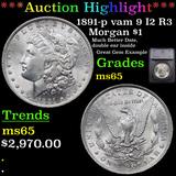 ***Auction Highlight*** 1891-p vam 9 I2 R3 Morgan Dollar $1 Graded ms65 By SEGS (fc)