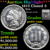 Proof ***Auction Highlight*** 1873 Closed 3 Three Cent Copper Nickel 3cn Graded pr65+ cam By SEGS (f