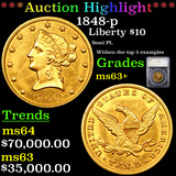 ***Auction Highlight*** 1848-p Gold Liberty Eagle $10 Graded ms63+ By SEGS (fc)