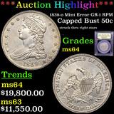 ***Auction Highlight*** 1839-o Mint Error GR-1 RPM Capped Bust Half Dollar 50c Graded Choice Unc By
