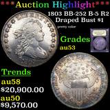 ***Auction Highlight*** 1803 BB-252 B-5 R2 Draped Bust Dollar $1 Graded Select AU By USCG (fc)