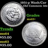 1951-p Wash/Car Old Commem Half Dollar 50c Grades Select+ Unc