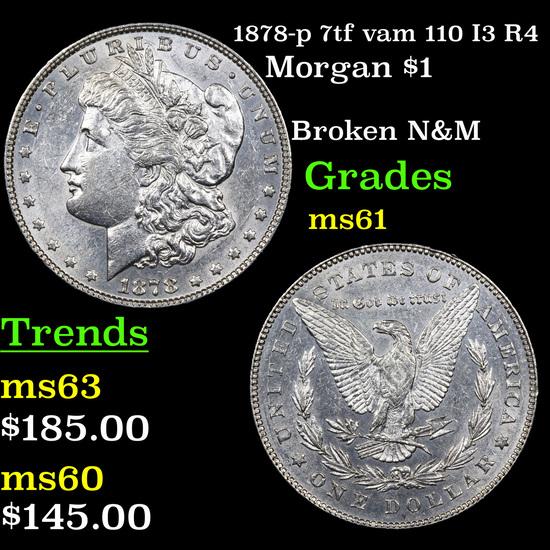 1878-p 7tf vam 110 I3 R4 Morgan Dollar $1 Graded BU+