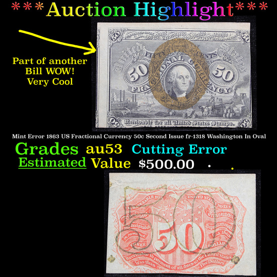 ***Auction Highlight*** Mint Error 1863 US Fractional Currency 50c Second Issue fr-1318 Washington I