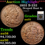 ***Auction Highlight*** 1802 S-232 Draped Bust Large Cent 1c Graded au55 By SEGS (fc)
