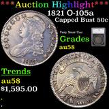 ***Auction Highlight*** 1821 O-105a Capped Bust Half Dollar 50c Graded au58 By SEGS (fc)