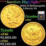 ***Auction Highlight*** 1845-d Delanagola Gold Liberty Half Eagle $5 Graded vf35 By SEGS (fc)