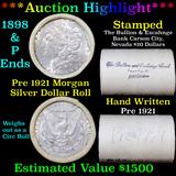 ***Auction Highlight*** Pre 1921 Morgan Silver Dollar $1 Roll 20 Coins Bullion & Exchange Bank 1898