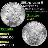 1891-p vam 9 Morgan Dollar $1 Graded Select+ Unc