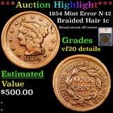 ***Auction Highlight*** 1854 Mint Error N-12 Braided Hair Large Cent 1c Graded vf20 details By SEGS