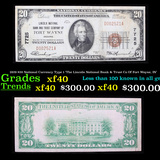 1929 $20 National Currency Type 1 'The Lincoln National Bank & Trust Co Of Fort Wayne, IN' Grades xf