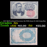 1875 US Fractional Currency 10c Fifth Issue fr-1265 Long Key Grades f+