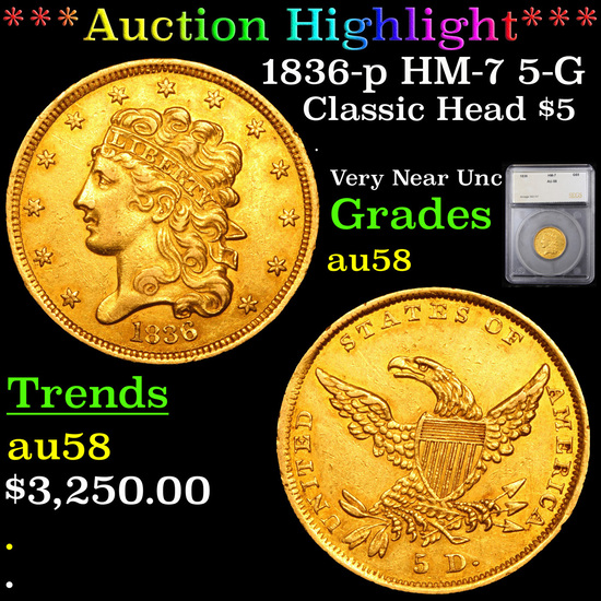 ***Auction Highlight*** 1836-p HM-7 5-G Classic Head $5 Gold Graded au58 By SEGS (fc)