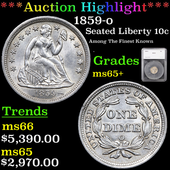 ***Auction Highlight*** 1859-o Seated Liberty Dime 10c Graded ms65+ By SEGS (fc)