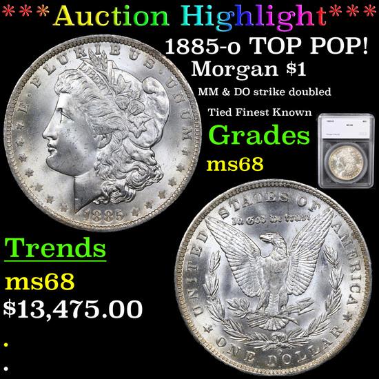 ***Auction Highlight*** 1885-o TOP POP! Morgan Dollar $1 Graded ms68 By SEGS (fc)