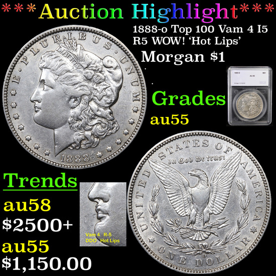 ***Auction Highlight*** 1888-o Top 100 Vam 4 I5 R5 WOW! 'Hot Lips' Morgan $1 Graded au55 By SEGS (fc