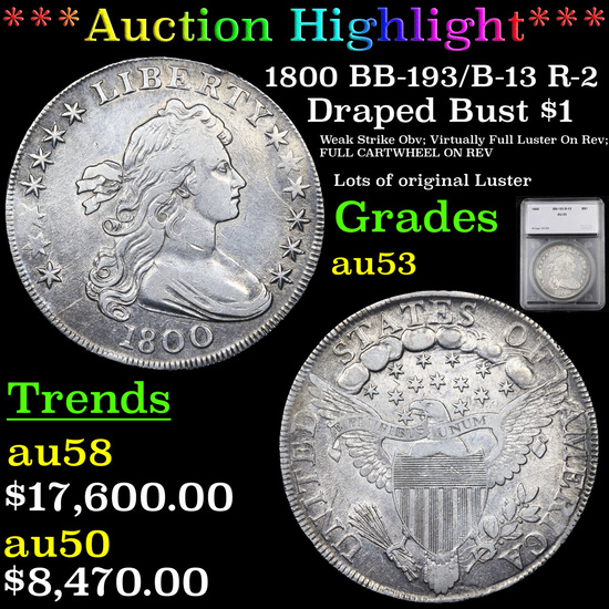 ***Auction Highlight*** 1800 BB-193/B-13 R-2 Draped Bust Dollar $1 Graded au53 By SEGS (fc)