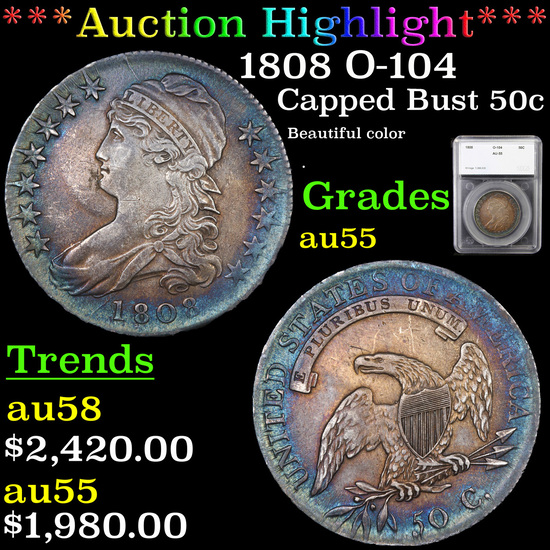 ***Auction Highlight*** 1808 O-104 Capped Bust Half Dollar 50c Graded au55 By SEGS (fc)