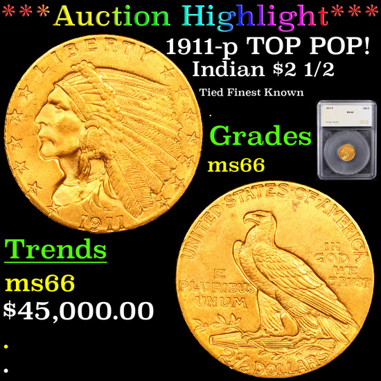 ***Auction Highlight*** 1911-p TOP POP! Gold Indian Quarter Eagle $2 1/2 Graded ms66 By SEGS (fc)