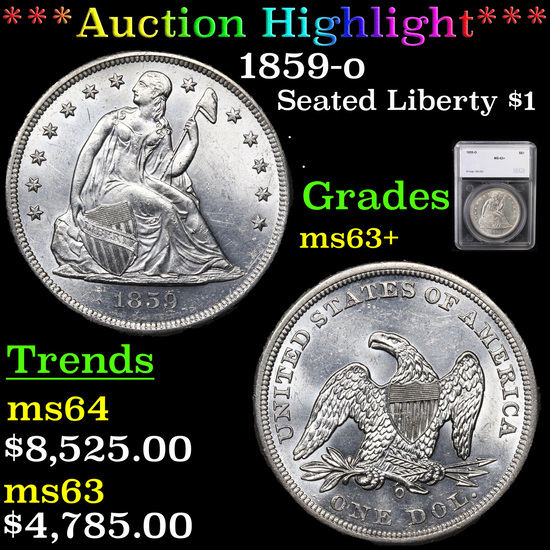 ***Auction Highlight*** 1859-o Seated Liberty Dollar $1 Graded ms63+ By SEGS (fc)