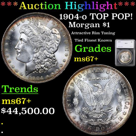 ***Auction Highlight*** 1904-o TOP POP! Morgan Dollar $1 Graded ms67+ By SEGS (fc)