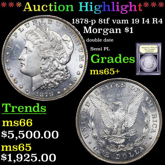 ***Auction Highlight*** 1878-p 8tf vam 19 I4 R4 Morgan Dollar $1 Graded GEM+ Unc By USCG (fc)