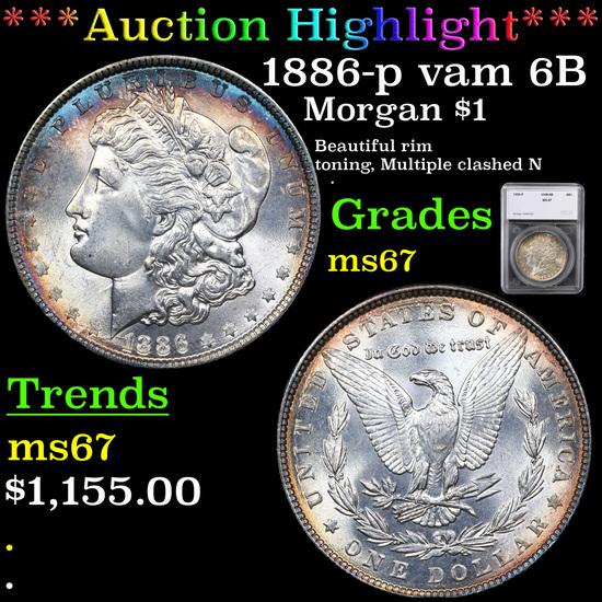 ***Auction Highlight*** 1886-p vam 6B I2 R5 Morgan Dollar $1 Graded ms67 By SEGS (fc)