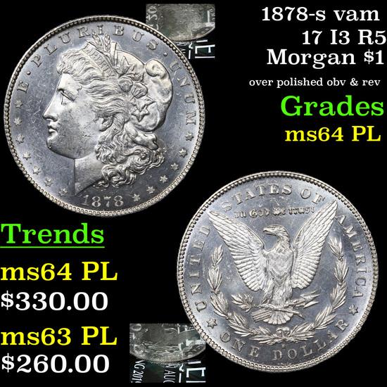 1878-s vam 17 I3 R5 Morgan Dollar $1 Grades Choice Unc PL