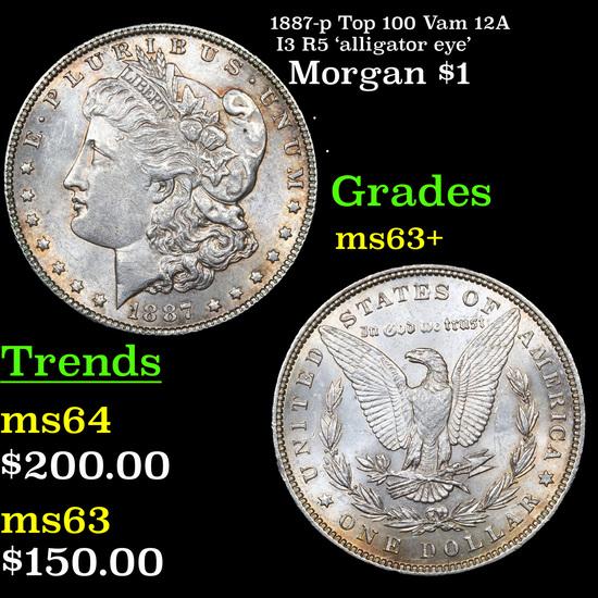 1887-p Top 100 Vam 12A I3 R5 'alligator eye' Morgan Dollar $1 Grades Select+ Unc