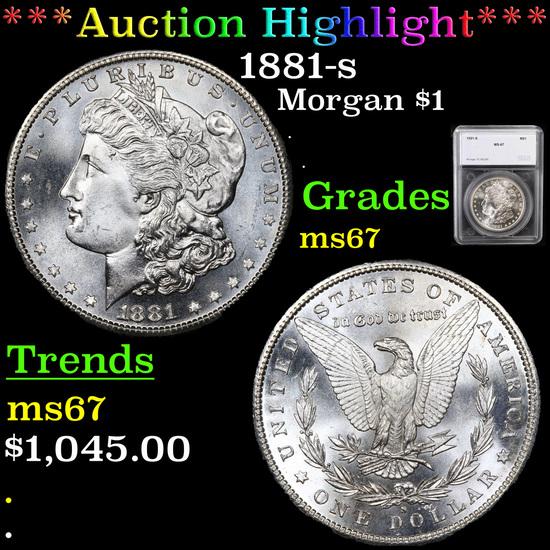 ***Auction Highlight*** 1881-s Morgan Dollar $1 Graded ms67 By SEGS (fc)