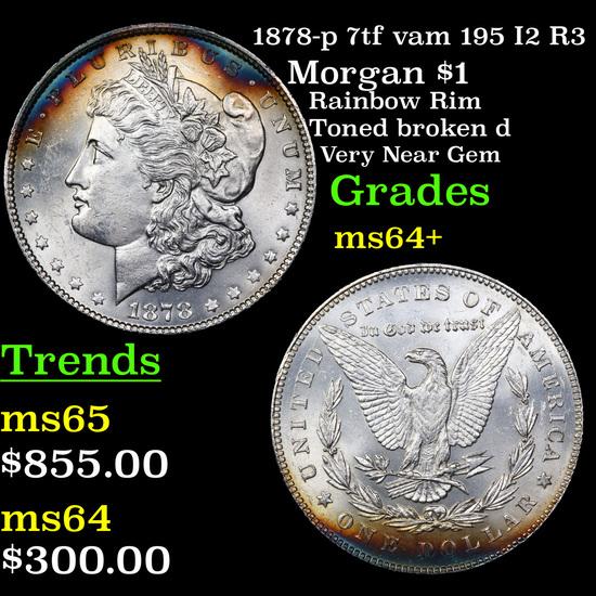 1878-p 7tf vam 195 I2 R3 Morgan Dollar $1 Grades Choice+ Unc