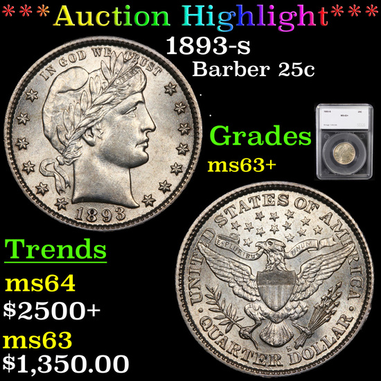 ***Auction Highlight*** 1893-s Barber Quarter 25c Graded ms63+ By SEGS (fc)