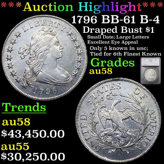 ***Auction Highlight*** 1796 BB-61 B-4 Draped Bust Dollar $1 Graded au58 By SEGS (fc)