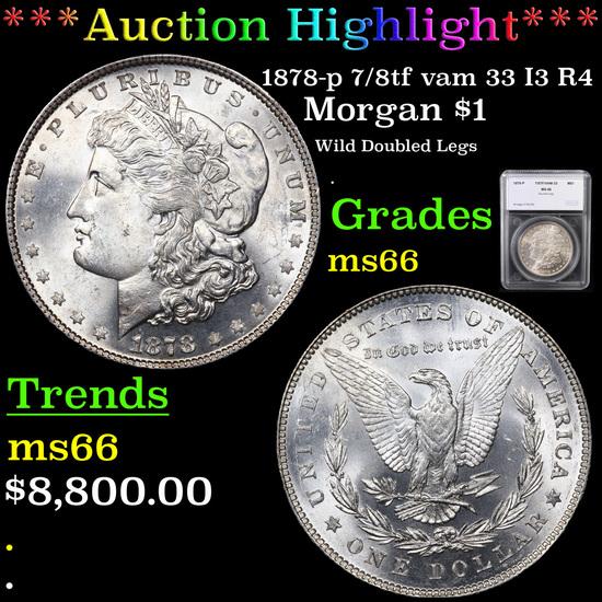 ***Auction Highlight*** 1878-p 7/8tf vam 33 I3 R4 Morgan Dollar $1 Graded ms66 By SEGS (fc)