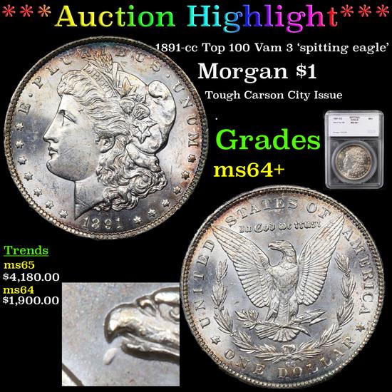 ***Auction Highlight*** 1891-cc Top 100 Vam 3 'spitting eagle' Morgan Dollar $1 Graded ms64+ By SEGS