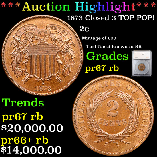 Proof ***Auction Highlight*** 1873 Closed 3 TOP POP! Two Cent Piece 2c Graded pr67 rb By SEGS (fc)