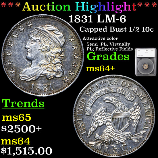 ***Auction Highlight*** 1831 LM-6 Capped Bust Half Dime 1/2 10c Graded ms64+ By SEGS (fc)