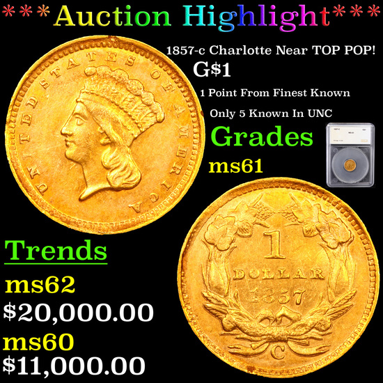***Auction Highlight*** 1857-c Charlotte Near TOP POP! Gold Dollar $1 Graded ms61 By SEGS (fc)