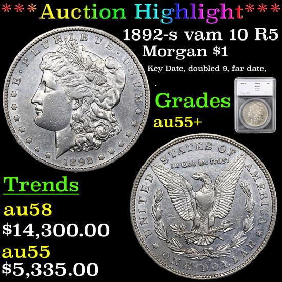 ***Auction Highlight*** 1892-s vam 10 R5 Morgan Dollar $1 Graded au55+ By SEGS (fc)