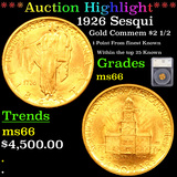 ***Auction Highlight*** 1926 Sesqui Gold Commem $2 1/2 Graded ms66 By SEGS (fc)