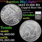 ***Auction Highlight*** 1822 O-108 R3 Capped Bust Half Dollar 50c Graded au58+ By SEGS (fc)